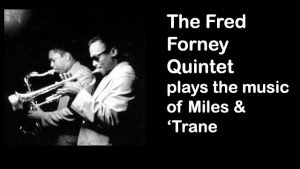 April 29: Fred Forney Quintet plays Miles & Trane @ The Nash | Phoenix | Arizona | United States