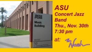 November 30: ASU Concert Jazz Band @ The Nash | Phoenix | Arizona | United States