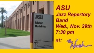 November 29: ASU Jazz Repertory Band @ The Nash | Phoenix | Arizona | United States
