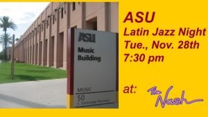 November 28: ASU Latin Jazz Night @ The Nash | Phoenix | Arizona | United States