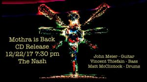 December 22: Mothra is Back -- CD Release Show @ The Nash | Phoenix | Arizona | United States
